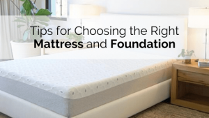 Right Mattress and Foundation